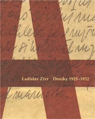 Ladislav Zívr. Deníky 1925 -1932