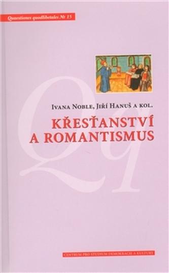 Křesťanství a romantismus - kol.