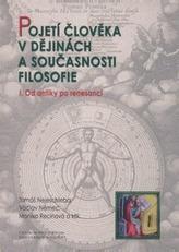 Pojetí člověka v dějinách a současnosti filozofie I.