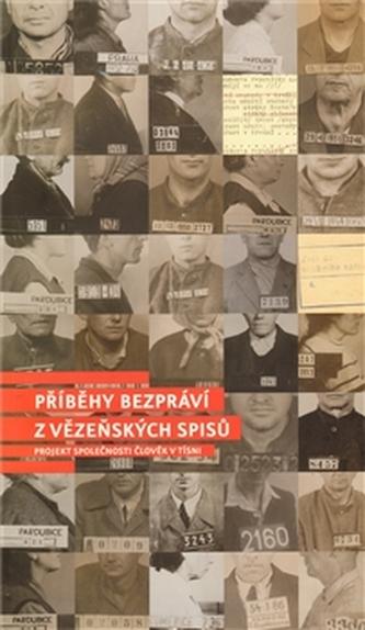 Příběhy bezpráví - z vězeňských spisů