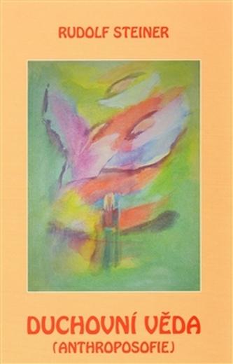 Duchovní věda – anthroposofie