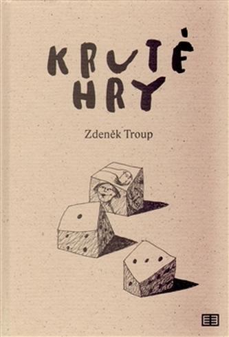 Kruté hry - Zdeněk Troup