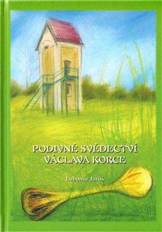 Podivné svědectví Václava Korce