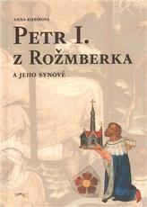 Petr I. z Rožmberka a jeho synové