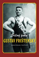 Silný jako Gustav Frištenský