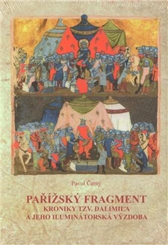Pařížský fragment kroniky tzv. Dalimila a jeho iluminátorská výzdoba