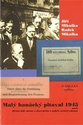 Malý hanácký pitaval 1945 aneb Hříšní lidé města vyškovského a jejich strážci zákona