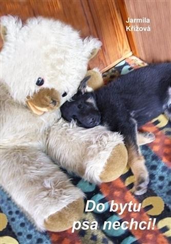 Do bytu psa nechci! - Jarmila Křížová