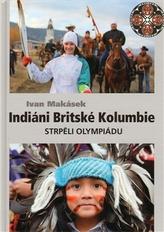 Indiáni Britské Kolumbie strpěli Olympiádu