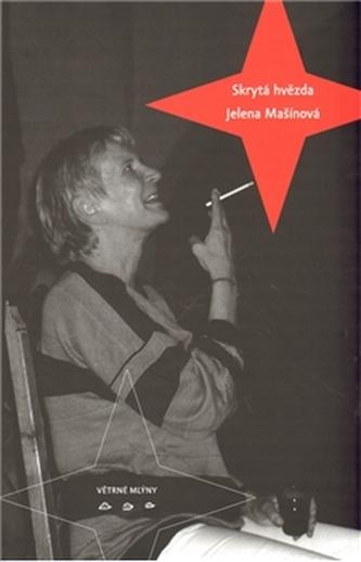 Skrytá hvězda Jelena Mašínová