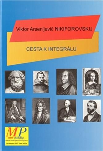 Cesta k integrálu - Viktor A. Nikiforovskij