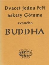 21 řečí askety Gótama zvaného  Buddha