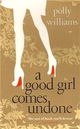 A Good Girl Comes Undone
