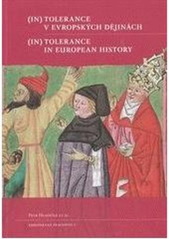 (In)tolerance v evropských  dějinách /  (In)Tolerance in European  History
