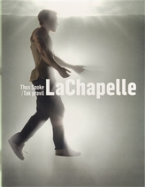 Tak pravil LaChapelle/ Thus Spoke LaChapelle