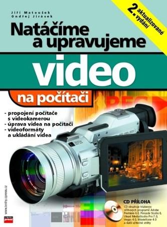 Natáčíme a upravujeme video na počítači - Jiří Matoušek