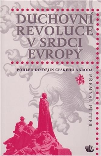 Duchovní revoluce v srdci Evropy - Přemysl Pitter