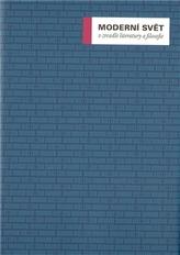 Moderní svět v zrcadle literatury a filosofie