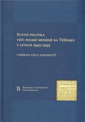 Státní politka vůči polské menšině na Těšínsku v letech 1945-1949