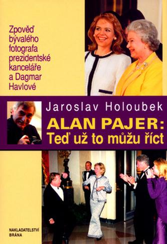 Alan Pajer: Teď už to můžu říct