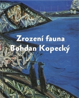 Zrození fauna - Bohdan Kopecký