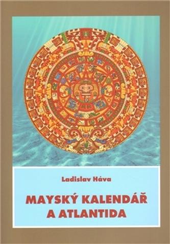 Mayský kalendář a  Atlantida
