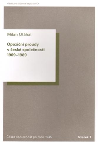 Opoziční proudy v české společnosti 1969–1989
