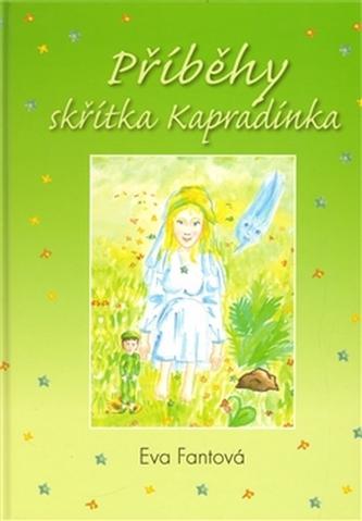 Příběhy skřítka Kapradínka - Eva Fantová