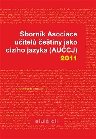 Sborník Asociace učitelů češtiny jako cizího jazyka (AUČCJ) 2011