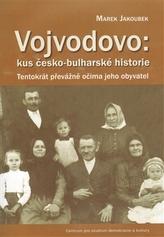 Vojvodovo : kus česko-bulharské historie