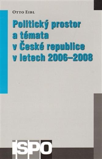 Politický prostor a témata v České republice v letech 2006–2008