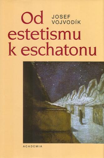 Od estetismu k eschatonu