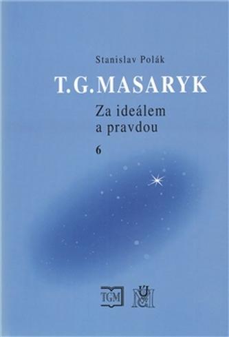 T.G.Masaryk Za ideálem a pravdou 6