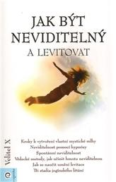 Jak být neviditelný a levitovat