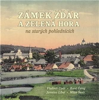 Zámek Žďár a Zelená hora na starých pohlednicích