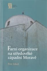 Farní organizace na středověké západní Moravě
