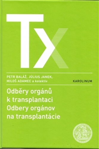 Odběry orgánů k transplantaci / Odbery orgánov na trancplantácie