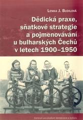 Dědická praxe, sňatkové strategie a pojmenovávání u bulharských Čechů v letech 1900–1950