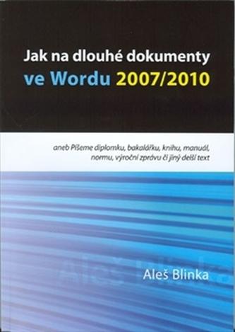 Jak na dlouhé dokumenty ve Wordu 2007/2010