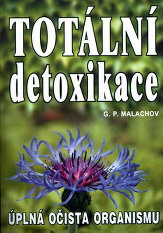 Totální detoxikace - G. P. Malachov