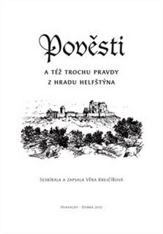 Pověsti a též trochu pravdy z hradu Helfštýna