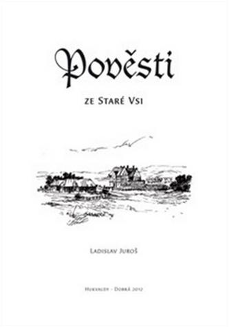 Pověsti ze Staré Vsi - Ladislav Juroš