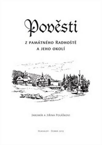 Pověsti z památného Radhoště a jeho okolí - Jaromír Polášek