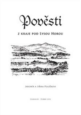 Pověsti z kraje pod Lysou horou - Jaromír Polášek