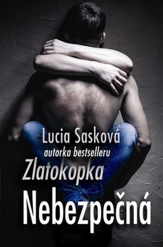 Nebezpečná - Lucia Sasková