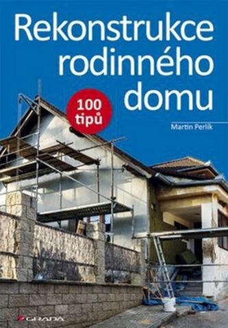 Rekonstrukce rodinného domu - 100 tipů