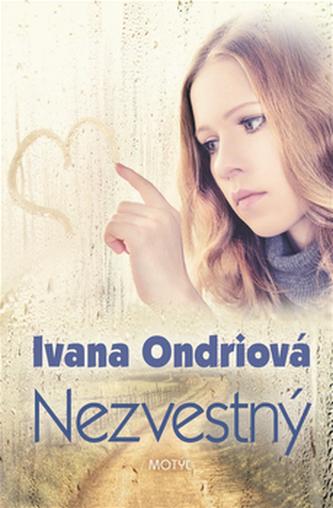 Nezvestný - Ivana Ondriová
