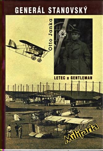 Generál Stanovský - letec a gentleman
