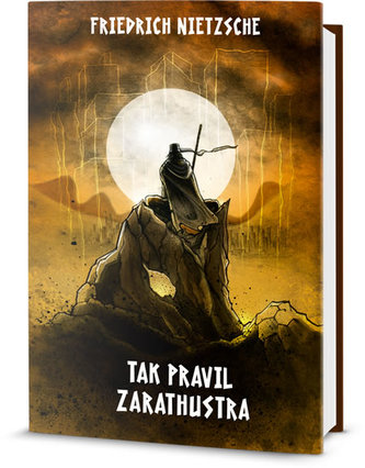 Tak pravil Zarathustra - Friedrich Nietzsche