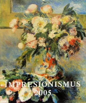 Impresionismus 2005 - nástěnný kalendář